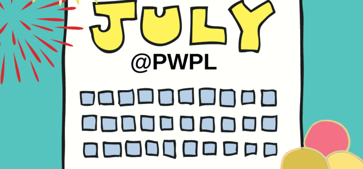 What's Happening in July @PWPL