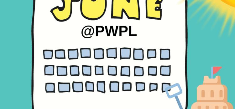 What's Happening @PWPL in June