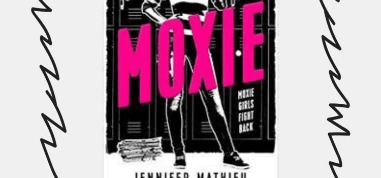 Moxie Review – the Book vs. Movie